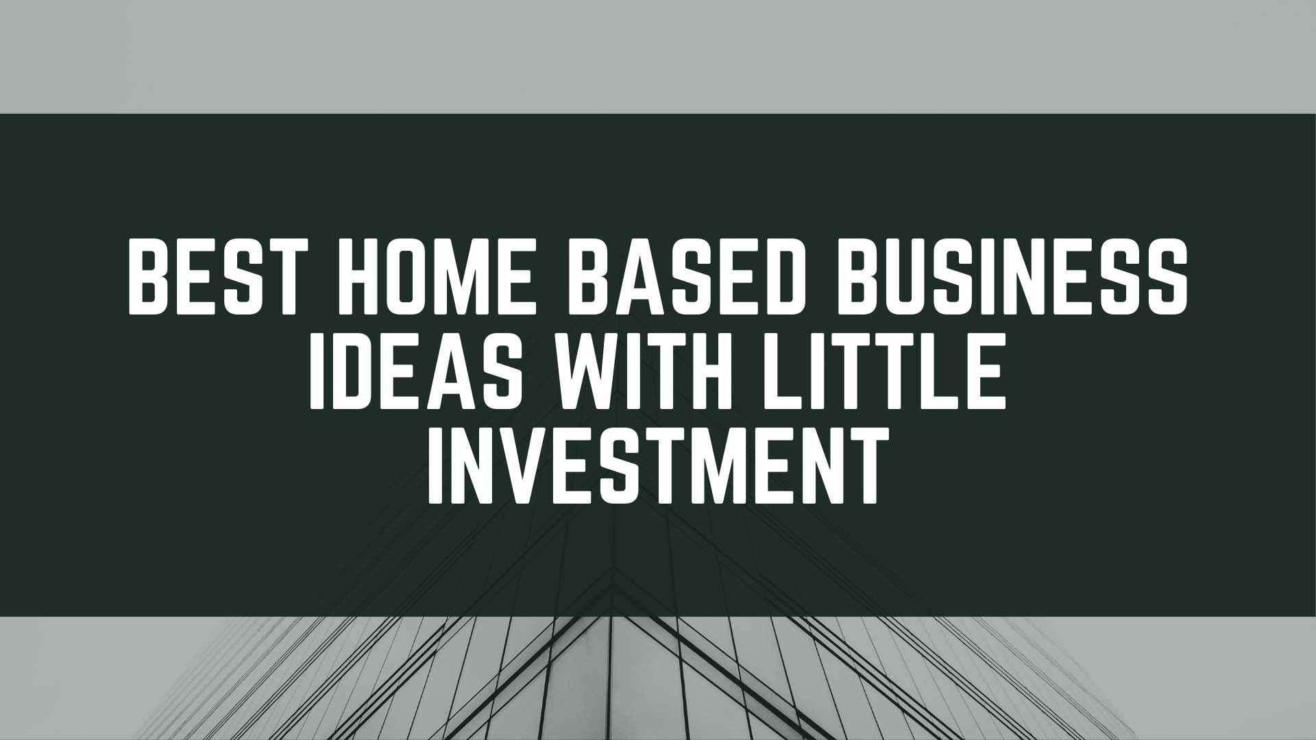 Best Home Based Business Ideas With Little Investment
