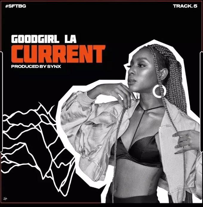 GoodGirl LA – Current (Prod. by Synx)