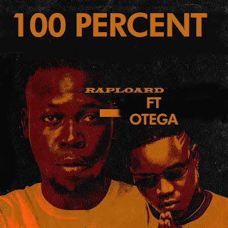 [Music] Raploard Ft. Otega – 100%