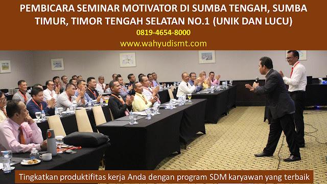 PEMBICARA SEMINAR MOTIVATOR DI SUMBA TENGAH, SUMBA TIMUR, TIMOR TENGAH SELATAN  NO.1,  Training Motivasi di SUMBA TENGAH, SUMBA TIMUR, TIMOR TENGAH SELATAN , Softskill Training di SUMBA TENGAH, SUMBA TIMUR, TIMOR TENGAH SELATAN , Seminar Motivasi di SUMBA TENGAH, SUMBA TIMUR, TIMOR TENGAH SELATAN , Capacity Building di SUMBA TENGAH, SUMBA TIMUR, TIMOR TENGAH SELATAN , Team Building di SUMBA TENGAH, SUMBA TIMUR, TIMOR TENGAH SELATAN , Communication Skill di SUMBA TENGAH, SUMBA TIMUR, TIMOR TENGAH SELATAN , Public Speaking di SUMBA TENGAH, SUMBA TIMUR, TIMOR TENGAH SELATAN , Outbound di SUMBA TENGAH, SUMBA TIMUR, TIMOR TENGAH SELATAN , Pembicara Seminar di SUMBA TENGAH, SUMBA TIMUR, TIMOR TENGAH SELATAN