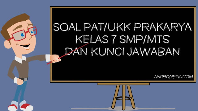 Soal PAT/UKK Prakarya Kelas 7 Tahun 2021
