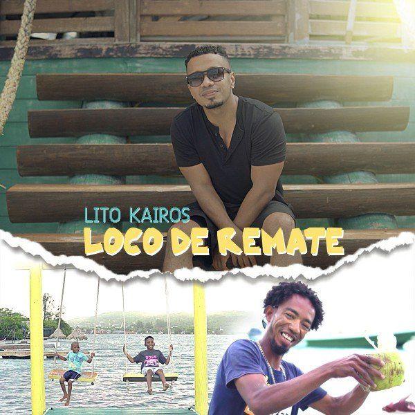 Lito Kairos – Loco de Remate (Single) 2021 (Exclusivo WC)