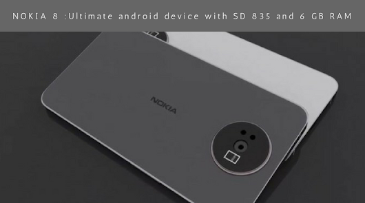 Nokia 8 : Ultimate android device with SD 835 and 6 GB RAM