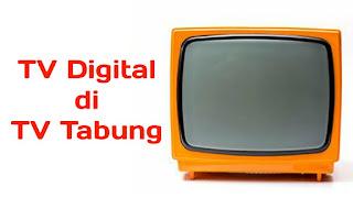 Cara Menonton Channel TV Digital di TV Tabung dengan STB
