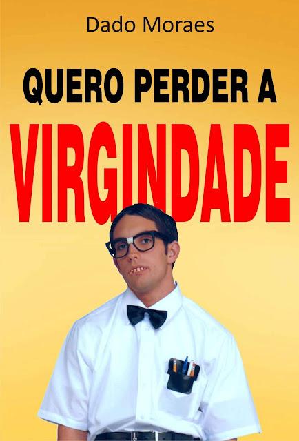 Quero perder a virgindade Dado Moraes