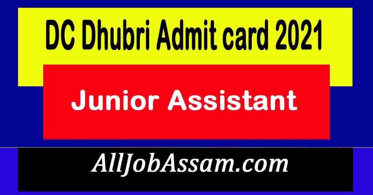 DC Dhubri Admit card 2020- 2021