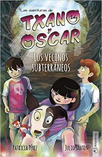 «Las aventuras de Txano y Oscar. Los vecinos subterráneos» de Julio Santos y Patricia Pérez.