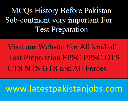 Important Latest Repeating MCQs Before Indo-Pak History of Sub-continent | For Test Preparation