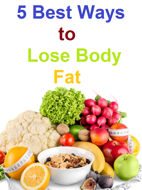 5 Best Ways to Lose Body Fat