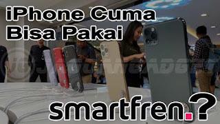 iPhone Hanya Bisa Smartfren