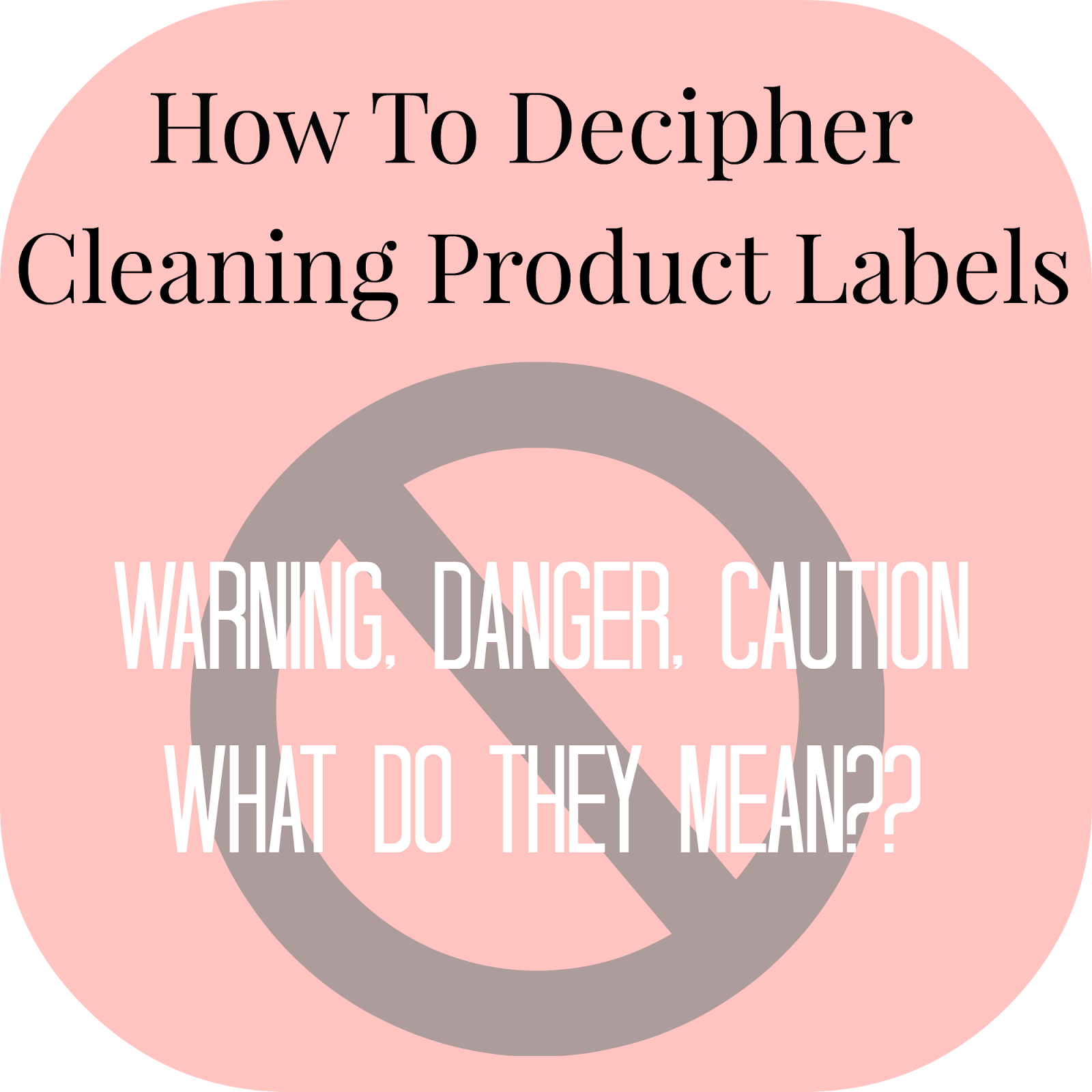 How To Decipher Cleaning Product Labels