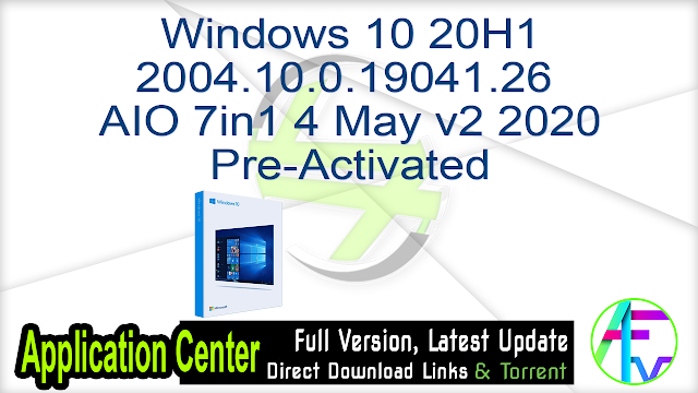 Windows 10 20H1 2004.10.0.19041.26 AIO 7in1 4 May v2 2020 Pre-Activated