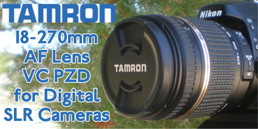 Royalegacy Reviews and More: Tamron 18-270mm Auto Focus All-In-One Zoom Lens - Mother's Day Review & Giveaway - ends 5/13 US