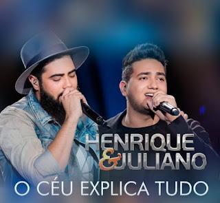 Baixar CD Henrique e Juliano – O Céu Explica Tudo – São Paulo (2017)