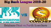 HEA vs SEO Today Match Prediction 18th Match BBL 2019-20 Who Will Win Today Match