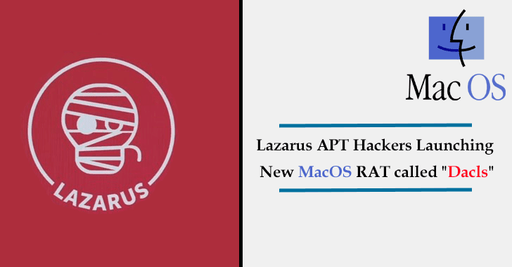 "Beware!! Lazarus APT Hackers Launching New MacOS RAT ""Dacls"" Via Wepanized 2FA App"