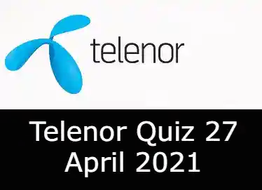 Telenor Quiz Today 27 April 2021 | Telenor Quiz Answers Today 27 April
