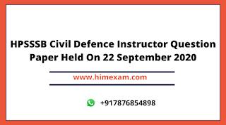 HPSSSB Civil Defence Instructor Question Paper Held On 22 September 2020