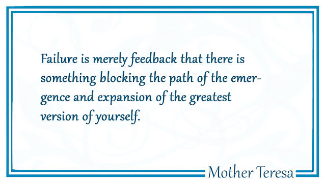 Failure is merely feedback Mother Teresa