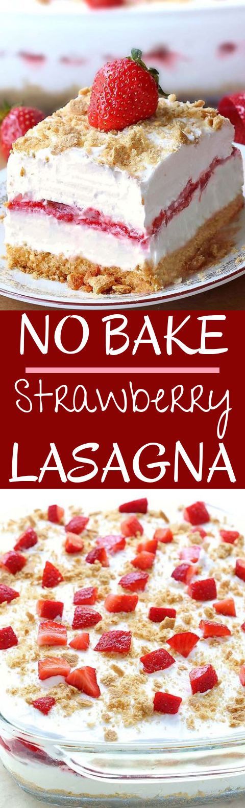 No Bake Strawberry Cheesecake Lasagna #desserts #nobake