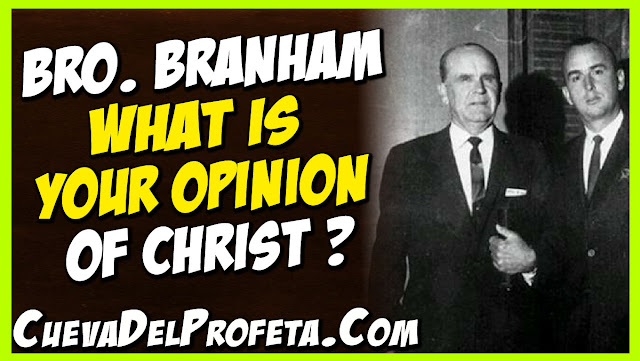 The opinion of William Branham about Christ - William Marrion Branham Quotes