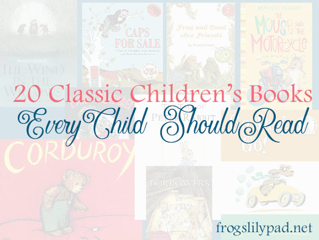 20 Classic Children's Books Every Child Should Read - frogslilypad.net