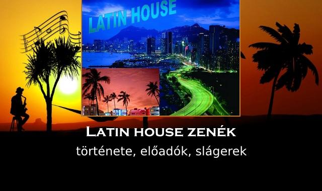 Latin house zenék története, előadók, slágerek
