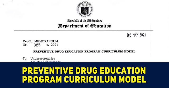 PREVENTIVE DRUG EDUCATION PROGRAM CURRICULUM MODEL(DepEd MEMORANDUM No.25 s. 2021)