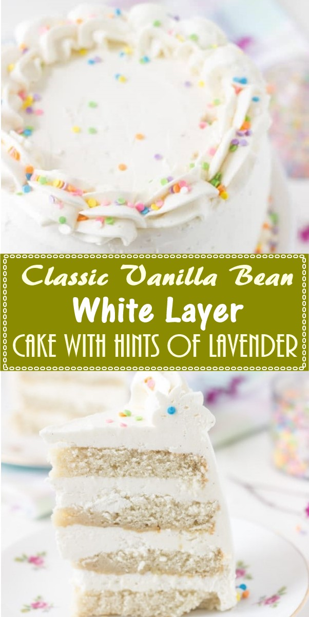 Classic Vanilla Bean White Layer Cake with hints of Lavender #cakerecipes