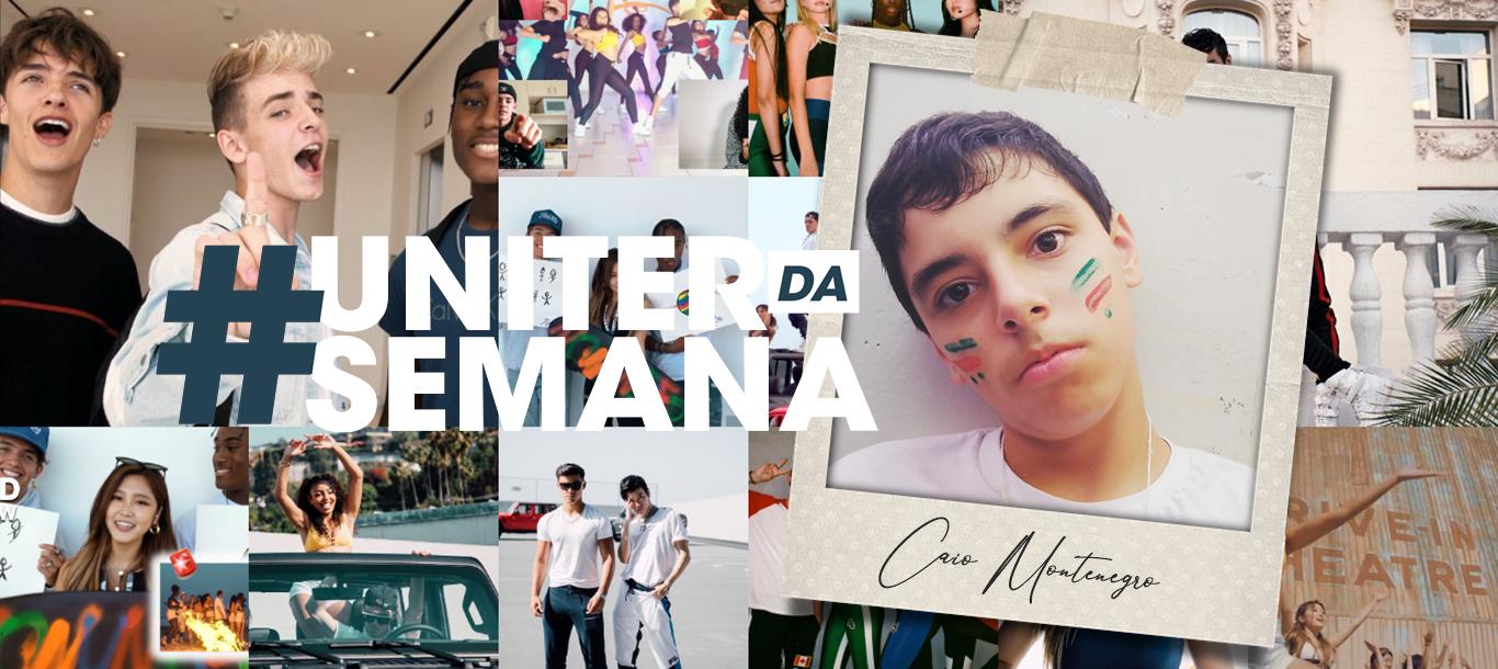 #UniterDaSemana | Caio Montenegro