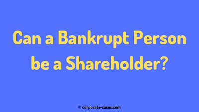 can a bankrupt person be a shareholder