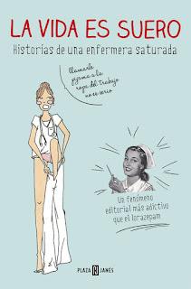 La vida es suero: historias de una enfermera saturada / Saturnina Gallardo ; prólogo de Purificación García @Señorita Puri.