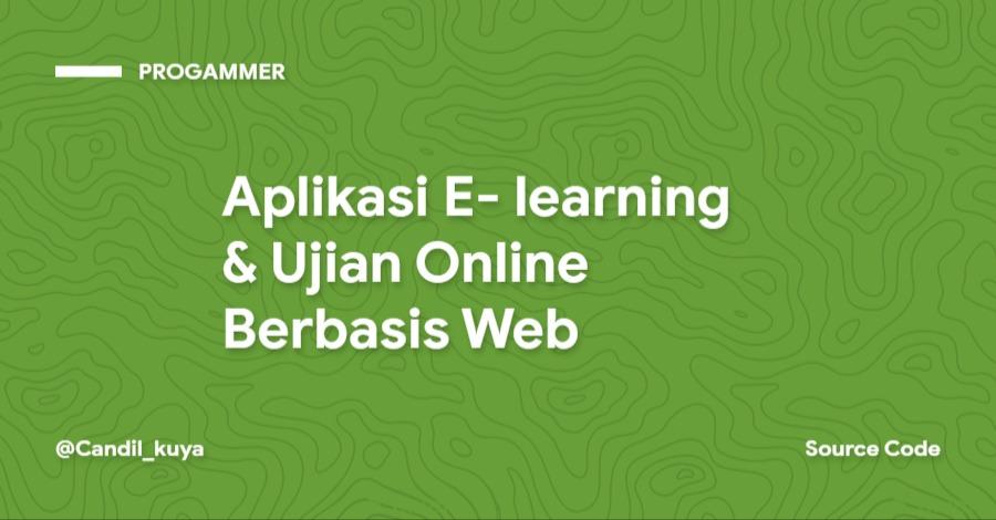 Aplikasi E- learning & Ujian Online Berbasis Web