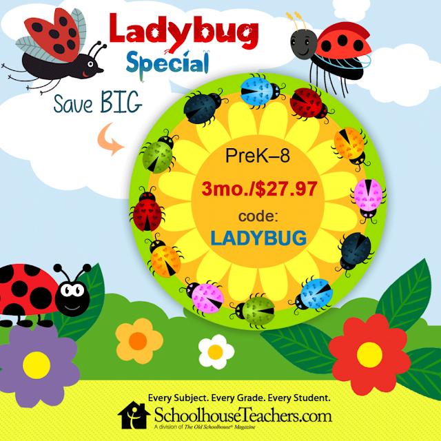 Ladybug Special for SchoolhouseTeachers.com; PreK-8 3 mo./$27.97 code: LADYBUG
