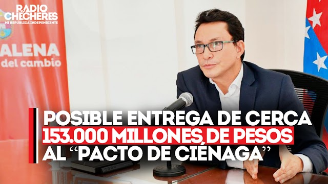 """Carlos Caicedo se pronuncia ante posible entrega de cerca 153.000 millones de pesos al denominado """"Pacto de Ciénaga"""""""