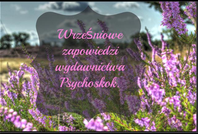 Zapowiedzi wydawnictwa Psychoskok na miesiąc wrzesień.