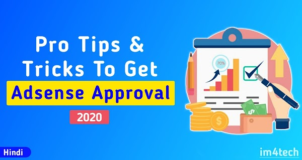 Tips & Tricks To Get Quick Adsense Approval | How To Get Adsense Approval (2020) | Adsense Approval Kaise Le?