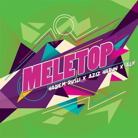 Haqiem Rusli, Aziz Harun & ALIF - Meletop MP3