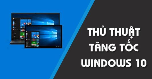 Cách khởi động win 10 nhanh - truy cập Windows 10 tốc độ cao