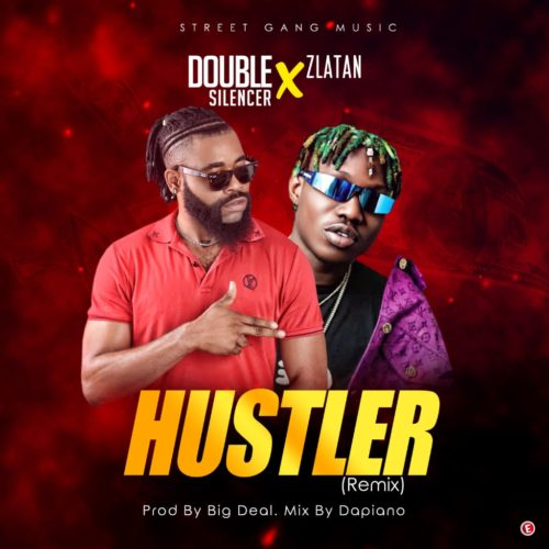 "Double Silencer – ""Hustler"" (Remix) ft. Zlatan (Mp3 Download)"