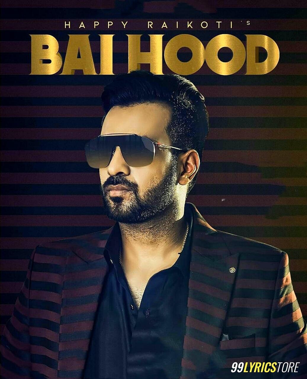 Bai Hood Lyrics Happy Raikoti Ft. Ikwinder Singh