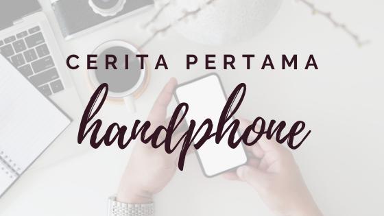 Cerita Pertama: Handphone