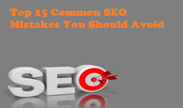 Top 15 Common SEO Mistakes You Should Avoid