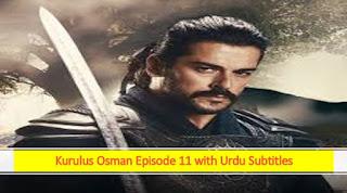 kurulus Osman season 1 episode 11 with Urdu subtitles
