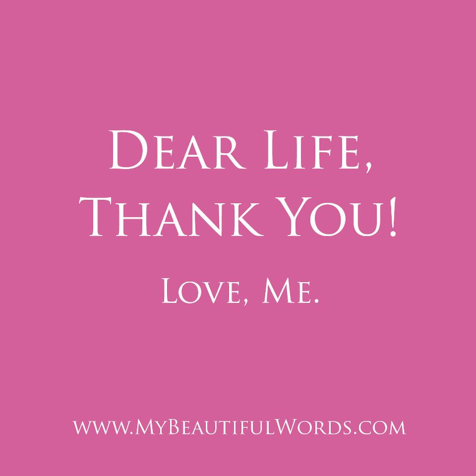 Love You Thank You Quotes: My Beautiful Words.: Dear Life... Thank You