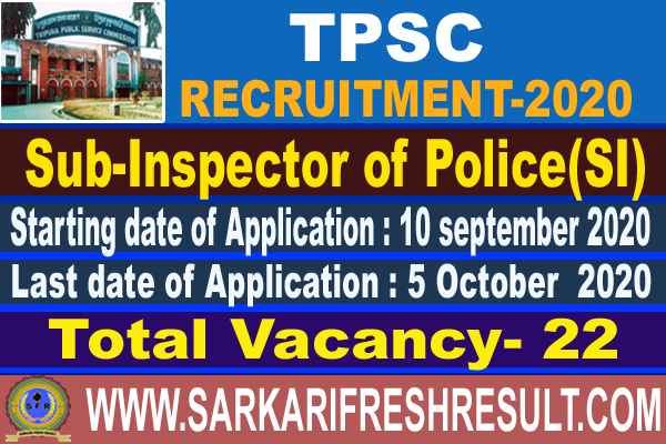 tpsc exam 2020,tripura public service commission,TPSC Sub Inspector of Police  Recruitment 2020,SI recruitment,government jobs,latest government job,