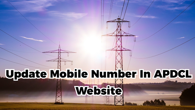 How To Link Mobile Number In APDCL Website?