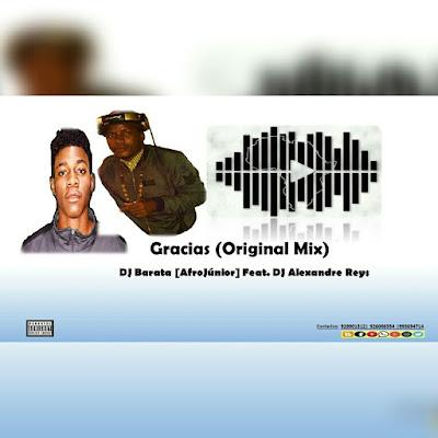 DJ Barata [AfroJúnior] Feat. Dj Alexandre Reys - Gracias (Original Mix)
