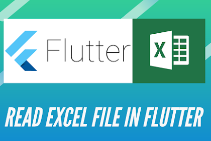 Read excel file (.xlsx) in Flutter