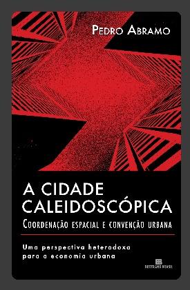 Livro: A cidade caleidoscópica / Autor: Pedro Abramo